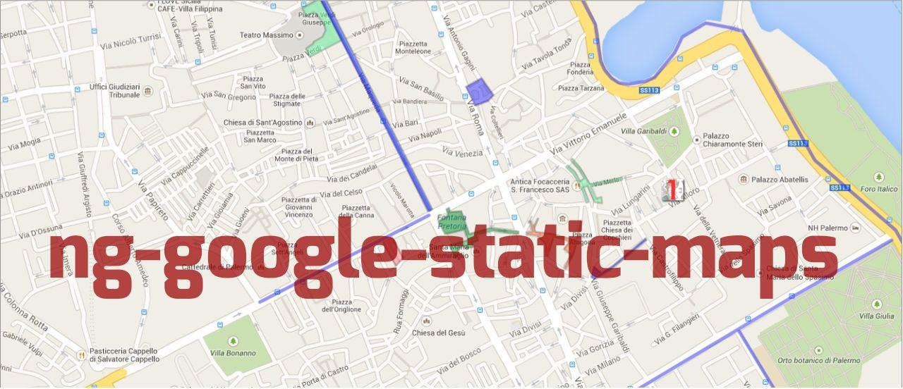 ng-google-static-maps: una direttiva AngularJS per le Static Maps di Google